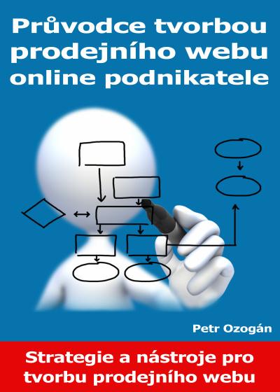 Průvodce tvorbou prodejního webu online podnikatele (Strategie a nástroje pro tvorbu prodejního webu)