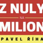 Je možné zvednout příjmy z nuly na milion? (kniha Pavla Říhy)